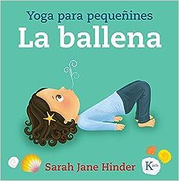 La ballena: Yoga para pequeñines (Infantil): Amazon.es ...