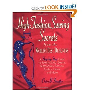 High Fashion Sewing Secrets from the World's Best Designers: A Step-By-Step Guide to Sewing Stylish Seams, Buttonholes, Pockets, Collars, Hems, And More (Rodale Sewing Book) (Best Fashion Designer In The World)