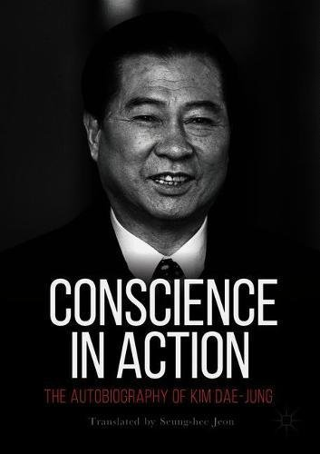 Conscience in Action: The Autobiography of Kim Dae-jung