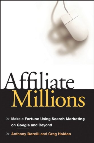 41WPi%2BiXVQL - Affiliate Millions: Make a Fortune using Search Marketing on Google and Beyond