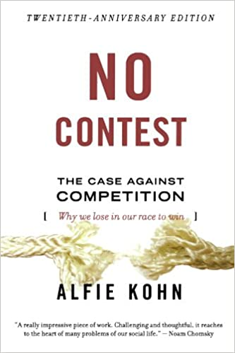 No Contest: The Case Against Competition by Alfie Kohn
