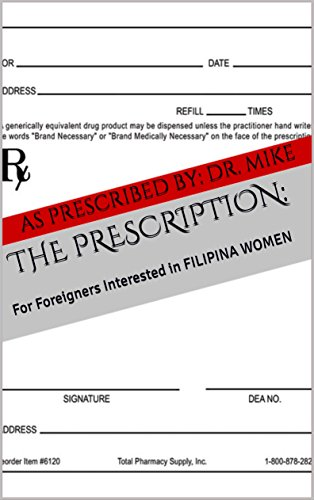[B.e.s.t] THE PRESCRIPTION:: For Foreigners Interested in FILIPINA WOMEN<br />[P.D.F]
