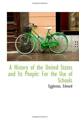 Read Online A History of the United States and Its People: For the Use of Schools PDF