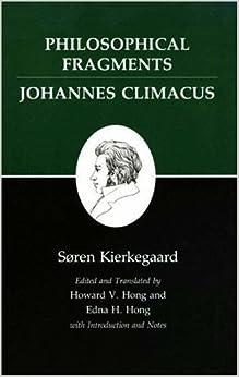 Philosophical Fragments/Johannes Climacus (Kierkegaard's Writings, Vol 7)