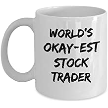 Funny Forex Wallstreet Stock Trading Gifts Mug For Stock Trader- World's Okayest Stock Trader