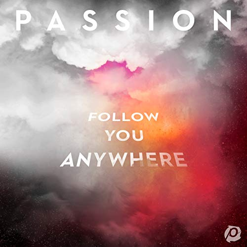 Passion - Follow You Anywhere (Live) 2019