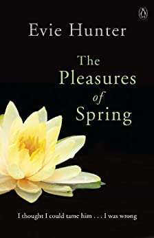 The Pleasures of Spring by [Hunter, Evie]