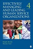 [(Effectively Managing and Leading Human Service Organizations )] [Author: Dr. Ralph Brody] [Jan-2014]