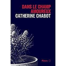 Dans le champ amoureux (French Edition)