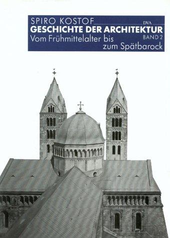 Geschichte der Architektur, 3 Bde, Bd.2, Vom Frühmittelalter bis zum Spätbarock