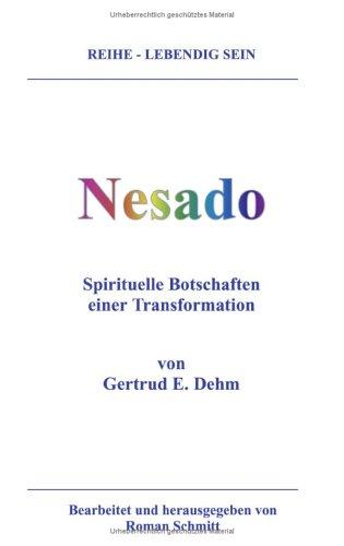 Nesado. Spirituelle Botschaften einer Transformation