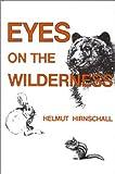 Eyes on the Wilderness, Helmut Hirnschall, 0919654398
