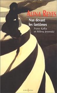Nus devant les fantômes : Franz Kafka et Milena Jesenska par Alina Reyes