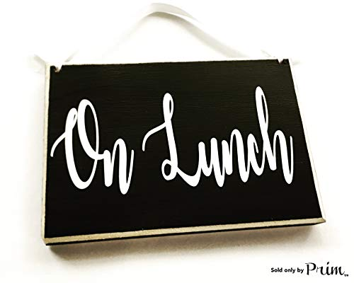 8x6 On Lunch (Choose Color) Dining Break Room Food Kitchen Please Do Not Disturb Office Cubicle Work Busy Custom Wood Spa Business Sign