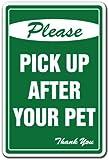 "PICK UP AFTER YOUR PET Sign dog pet no poop crap pick warning pick-up scoop| Indoor/Outdoor | 12"" Tall"