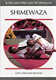 Shimewaza (Judo Masterclass Techniques)