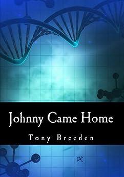 Johnny Came Home (A John Lazarus Adventure Book 1) by [Breeden, Tony]