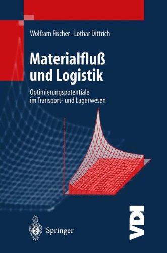 Materialfluß und Logistik: Optimierungspotentiale im Transport- und Lagerwesen (VDI-Buch)