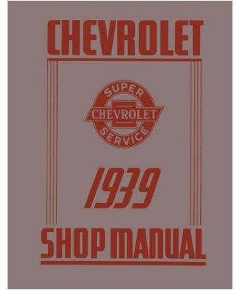 (1939 Chevrolet Car Truck Shop Service Repair Manual Book Engine Electrical)