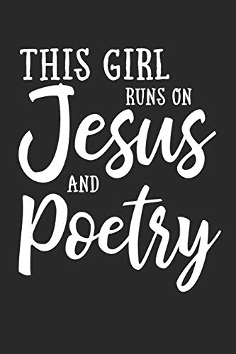 This Girl Runs on Jesus And Poetry: Journal, Notebook por N. D.