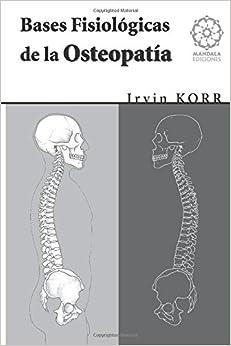 Bases Fisiologicas De La Osteopatia por Irvin Korr epub