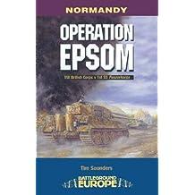 Operation Epsom: VIII British Corps vs 1st SS Panzerkorps (Battleground Europe)