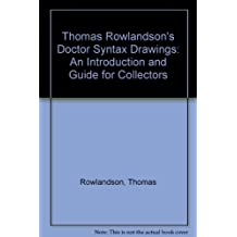 Thomas Rowlandson's Doctor Syntax Drawings: An Introduction and Guide for Collectors by Thomas Rowlandson (2012-03-20)
