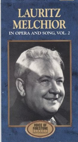 Lauritz Melchior: In Opera & Song, Vol. 2 [VHS]