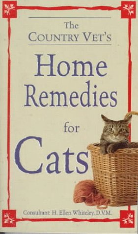 The Country Vet's Book of Home Remedies for Cats