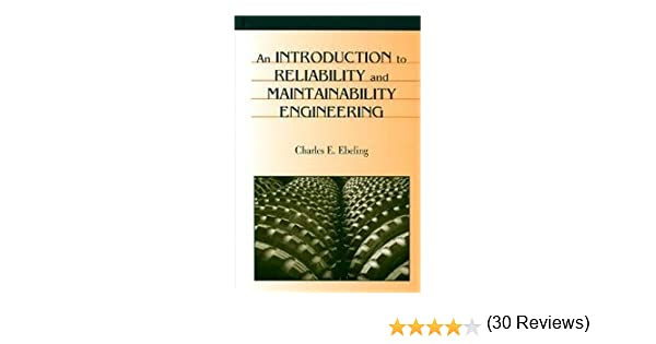 An introduction to reliability and maintainability engineering an introduction to reliability and maintainability engineering charles e ebeling 9781577663867 amazon books fandeluxe Images