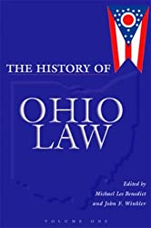 The History of Ohio Law (Law, Society, & Politics in the Midwest) (Series on Law, Society, and Politics in the Midwest)