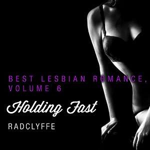 Best Lesbian Romance, Volume 6: Holding Fast Audiobook