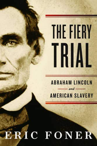 Download The Fiery Trial: Abraham Lincoln and American Slavery pdf epub
