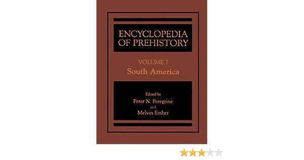 Encyclopedia of Prehistory: Volume 7: South America