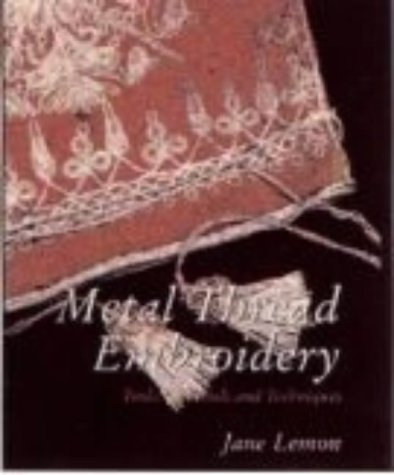Metal Thread Embroidery: Tools, Materials and Techniques ebook