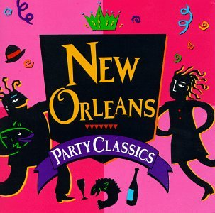 New Orleans Party Classics by Rhino Records