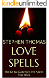 Love Spells: The Go-to-Guide for Love Spells That Work