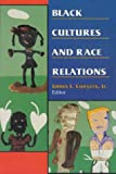 Black Cultures and Race Relations, , 0830415742
