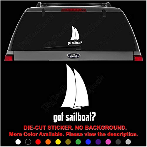 Got Sailboat Boat Die Cut Vinyl Decal Sticker for Car Truck Motorcycle Vehicle Window Bumper Wall Decor Laptop Helmet Size- [10 inch] / [25 cm] Tall || Color- Gloss White