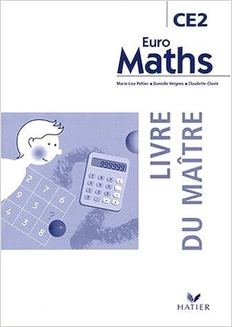 Livres audio à télécharger gratuitement Euro Maths : Mathématiques, CE2 (Manuel du professeur) 2218741989 PDF DJVU FB2 by Marie-Lise Peltier