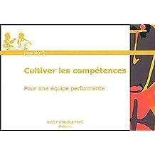 CULTIVER LES COMPÉTENCES : POUR UNE ÉQUIPE PERFORMANTE