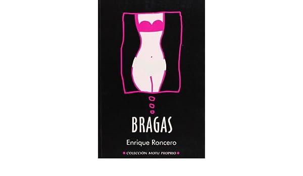 Bragas (Colección Motu Proprio) (Spanish Edition): Enrique Roncero: 9788495122049: Amazon.com: Books