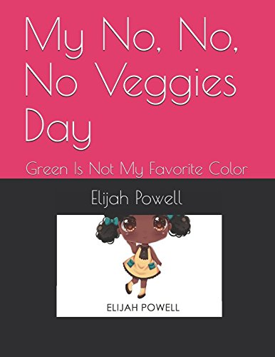 Download My No, No, No Veggies Day: Green Is Not My Favorite Color pdf epub