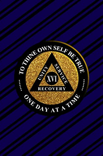 Unity Service Recovery. To Thine Own Self Be True 16: 6x9 Blank Lined Matte Paperback College-Ruled Notebook Journal 120 Pages (60 Sheets) AA Friends Of Bill. One Day At A Time