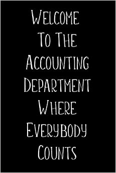 Download EPUB Free Welcome To The Accounting Department Where Everybody Counts: Blank Wide Ruled Composition Notebook Journal For Accountants, Bookkeepers, CPA