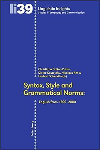 Téléchargez des livres gratuits pour ipad 3Syntax, Style and Grammatical Norms: English from 1500-2000 (Linguistic Insights) en français FB2