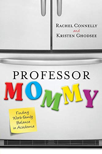Pdf Social Sciences Professor Mommy: Finding Work-Family Balance in Academia