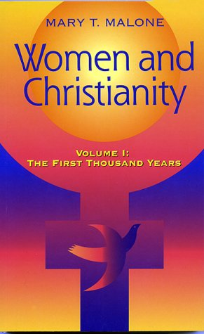 Women and Christianity: Vol I: The First Thousand Years