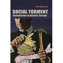 Social Torment: Globalization in Atlantic Canada