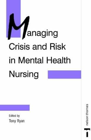 Managing Crisis and Risk in Mental Health Nursing (C & H)